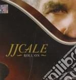 Cale, J.j. - Roll On cd musicale di J.J.CALE