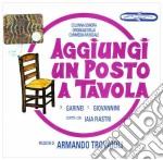 AGGIUNGI UN POSTO A TAVOLA (ORIGINAL VERSION) cd musicale di Armando Trovaioli