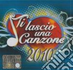 TI LASCIO UNA CANZONE 2010                cd musicale di ARTISTI VARI