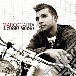 Marco Carta - Il Cuore Muove cd musicale di Marco Carta