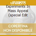EXPERIMENTS IN MASS APPEAL (SPECIAL EDIT cd musicale di FROST