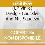 (LP VINILE) Chuckles and mr. squeezy [coloured vinyl lp vinile di DREDG