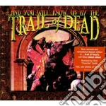 And You Will Know Us By The Trail Of Dead - ...and You Will Know Us By cd musicale di ...and you will know