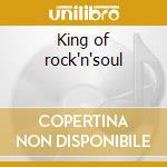King of rock'n'soul cd musicale di Solomon Burke