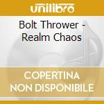 Bolt Thrower - Realm Chaos cd musicale di Thrower Bolt