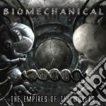 Biomechanical - The Empires Of The Worlds cd musicale di BIOMECHANICAL