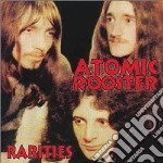Atomic Rooster - Rarities cd musicale di Rooster Atomic