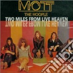Two miles from live heaven cd musicale di Mott the hoople