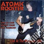 Atomic Rooster - Live At The Marquee cd musicale di Rooster Atomic