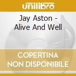 Jay Aston - Alive And Well cd musicale di ASTON JAY
