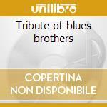 Tribute of blues brothers cd musicale di Studio 99