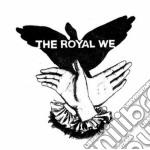 CD - THE ROYAL WE - THE ROYAL WE cd musicale di THE ROYAL WE