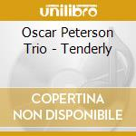 Oscar Peterson Trio - Tenderly cd musicale di Oscar Peterson