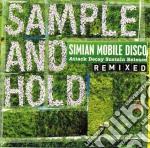 Simian Mobile Disco - Sample And Hold cd musicale di SIMIAM MOBILE DISCO