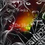 Greg Weeks - The Hive cd musicale di GREG WEEKS
