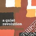 A QUIET REVOLUTION cd musicale di A QUIET REVOLUTION