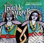 Jerry Goldsmith - The Trouble With Angels cd musicale di Jerry Goldsmith