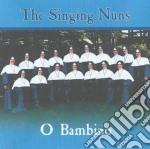 O bambino cd musicale di The singing nuns