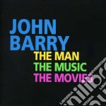 John Barry - The Man, The Music And The Movies cd musicale di John Barry