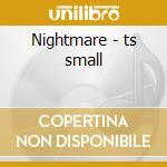 Nightmare - ts small cd musicale
