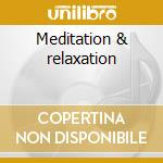 Meditation & relaxation cd musicale