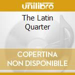Various - The Latin Quarter cd musicale