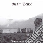 Brain Donor - Wasted Fuzz Excessive cd musicale di DONOR