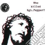 (LP VINILE) WHO KILLED SGT PEPPER?                    lp vinile di BRIAN JONESTOWN MASS