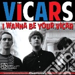 Thee Vicars - I Wanna Be Your Vicar cd musicale di Vicars Thee