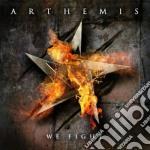Arthemis - We Fight cd musicale di Arthemis