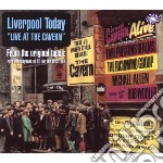 LIVERPOOL TODAY - LIVE AT THE CAVERN      cd musicale di ARTISTI VARI