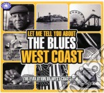 Let me tell you about the blues - west c cd musicale di ARTISTI VARI