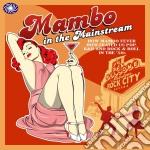 Mambo in the mainstream cd musicale di Artisti Vari