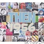 THEN - 1956                               cd musicale di Artisti Vari