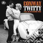 Conway Twitty - Tell Me One More Time :the Mgm Rock'n'ro cd musicale di Twitty Conway