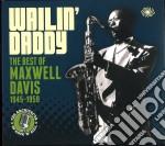 Wailin' daddy : the best of 1945-1959 cd musicale di Maxwell Davis