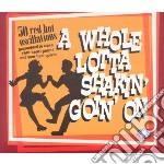 A whole lotta shakin' goin' on' cd musicale di Artisti Vari