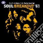 Soul breakout '61 cd musicale di Artisti Vari