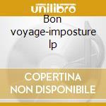 Bon voyage-imposture lp cd musicale di Voyage Bon
