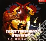 Guns N' Roses - The Best Performances - Rare. Broadcasting. Live. cd musicale di Guns n'roses the bes