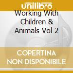 Various - Working With Children & Animals Vol 2 cd musicale