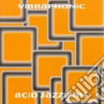 Vibraphonic - Acid Jazzizms cd musicale di VIBRAPHONIC