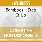 STEP IT UP cd musicale di BAMBOOS