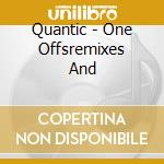 ONE OFF'S REMIXES & B SIDES cd musicale di QUANTIC