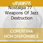 WEAPONS OF JAZZ cd musicale di NOSTALGIA 77