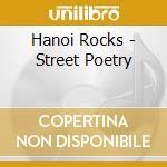 Hanoi Rocks - Street Poetry cd musicale di HANOI ROCKS
