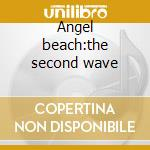 Angel beach:the second wave cd musicale