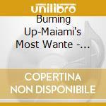 Burning Up cd musicale di ARTISTI VARI