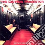 Ladybug Transistor - Cant Wait Another Day cd musicale di Transistor Ladybug