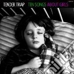 Tender Trap - Ten Songs About Girls cd musicale di Trap Tender